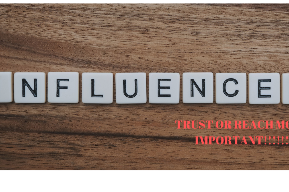 What brings more value, Trust OR Reach ? In Influencer Marketing